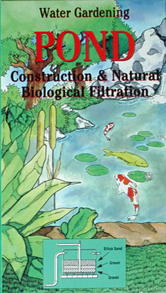 WATER GARDENING POND CONSTRUCTION & NATURAL BIOLOGICAL FILTRATION